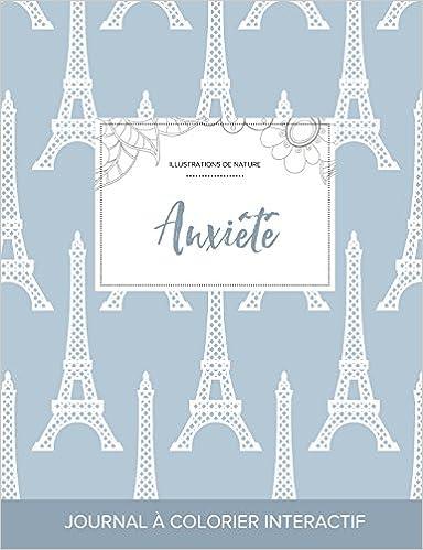 Lire un Journal de Coloration Adulte: Anxiete (Illustrations de Nature, Tour Eiffel) pdf epub
