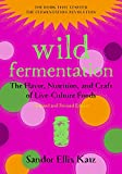 capa de Wild Fermentation: The Flavor, Nutrition, and Craft of Live-Culture Foods, 2nd Edition