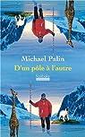 D'un pôle à l'autre par Palin
