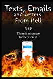 Texts,Emails and Letters From Hell: R.I.P. There is no peace to the wicked