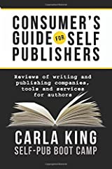 Consumer's Guide for Self-Publishers: Reviews of Writing and Publishing Companies, Tools and Services for Authors Paperback