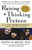 Raising a Thinking Preteen: The I Can Problem Solve Program for 8- to 12- Year-Olds
