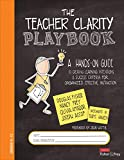 img - for The Teacher Clarity Playbook, Grades K-12: A Hands-On Guide to Creating Learning Intentions and Success Criteria for Organized, Effective Instruction (Corwin Literacy) book / textbook / text book