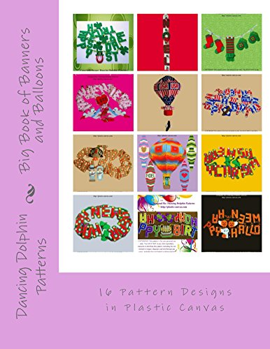Big Book of Banners and Balloons: 16 Patterns in Plastic Canvas -