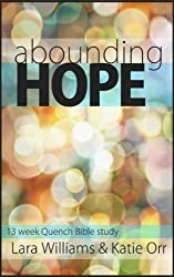Abounding Hope (Quench Bible Study Series)