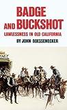 Badge and Buckshot, John Boessenecker, 0806125101