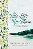 This Life We Share: 52 Reflections on Journeying
