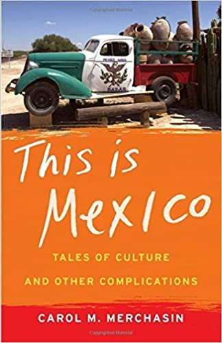 This Is Mexico: Tales of Culture and Other Complications by Carol M. Merchasin (2015-03-03)