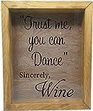 Wooden Shadow Box Wine Cork/Bottle Cap Holder 11x14 - Trust Me You Can Dance Sincerely Wine (Summer Oak w/Black)