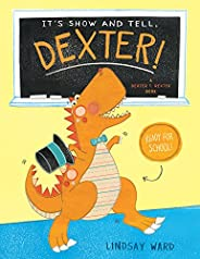 It's Show and Tell, Dexter! (Dexter T. Rexter Boo