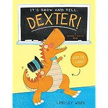 It's Show and Tell, Dexter! (Dexter T. Rexter Series)