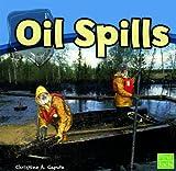 Oil Spills, Christine A. Caputo, 1429666587