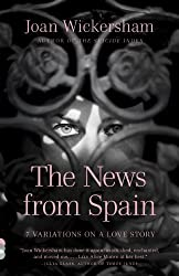 The News from Spain (Vintage Contemporaries) by Wickersham Joan (2013-07-02) Paperback