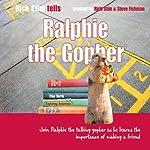 Ralphie the Gopher | Richard Stim,Stephen Fishman