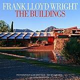 Frank Lloyd Wright: The Buildings