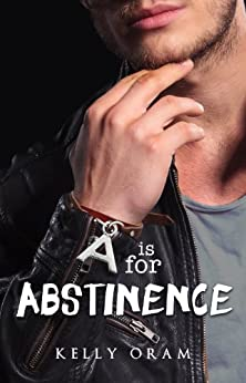 A is for Abstinence (V is for Virgin #2) by [Oram, Kelly]