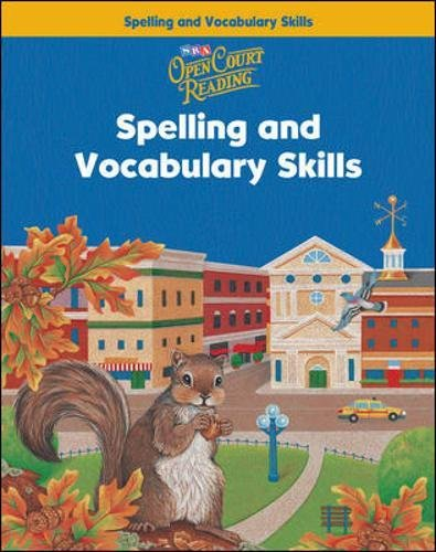 Open Court Reading Grade 3: Spelling and Vocabulary Skills Workbook
