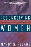 Reconceiving Women, Mardy S. Ireland, 0898620163