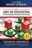 img - for The Art of Investing in Distressed Mortgages: It's Not Rocket Science! book / textbook / text book