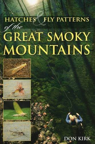 (Hatches & Fly Patterns of the Great Smoky Mountains)