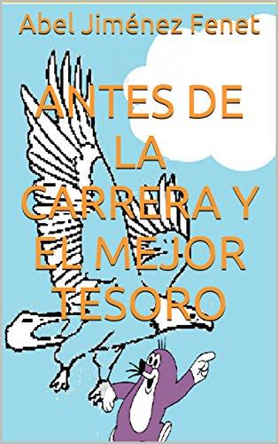 antes-de-la-carrera-y-el-mejor-tesoro-spanish-edition