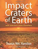 Impact Craters of Earth: with Selected Craters Elsewhere