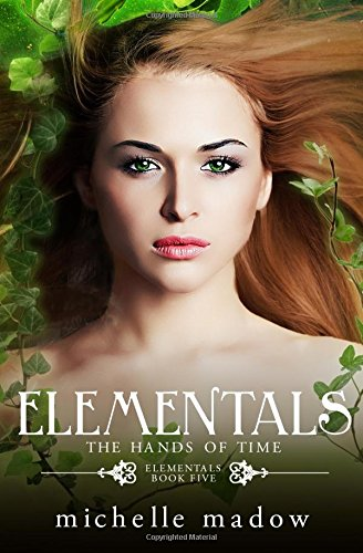 Elementals 5: The Hands of Time (Volume 5)