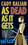 As Dead as It Gets, Cady Kalian, 0765352265