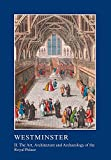 img - for Westminster Part II: The Art, Architecture and Archaeology of the Royal Palace (The British Archaeological Association Conference Transactions) (Volume 2) book / textbook / text book