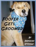 Foofer Gets Groomed (Short Tales Book 5)