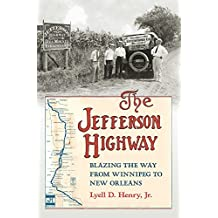 The Jefferson Highway: Blazing the Way from Winnepeg to New Orleans