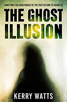 The Ghost Illusion by [Watts, Kerry]