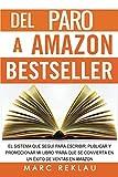 Del Paro a Amazon Bestseller (Spanish Edition)