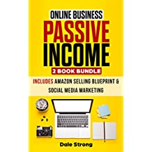 Online Business: Passive Income 2 Book Bundle: Includes Amazon Selling Blueprint & Social Media Marketing: Dropshipping, Blogging, Shopify, Affiliate Marketing, Photography Amazon FBA, Facebook