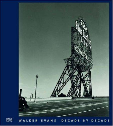 Walker Evans: Decade by Decade