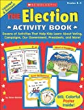 The Election Activity Book, Karen Baicker, 0545457017