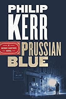Book Cover: Prussian Blue: A Bernie Gunther Novel