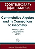Commutative Algebra and Its Connections to Geometry, , 082184959X