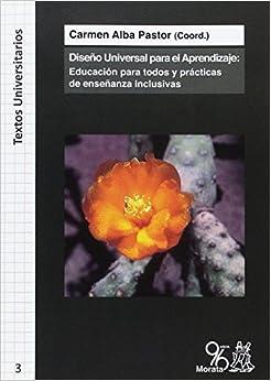 Diseño Universal Para El Aprendizaje: Educación Para Todos Y Prácticas De Enseñanza Inclusivas por Carmen Alba Pastor epub