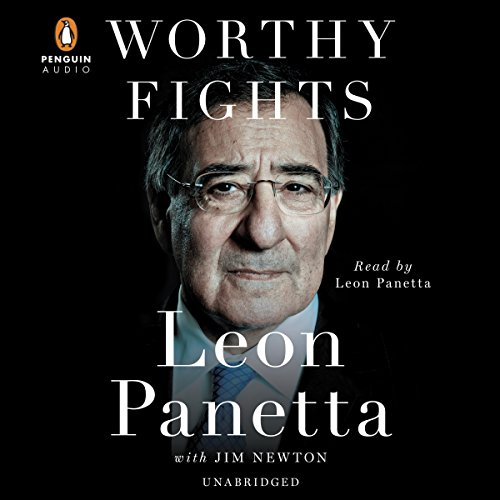 Worthy Fights: A Memoir of Leadership in War and Peace