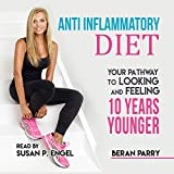 #8: Anti-Inflammatory Diet: Your Pathway to Looking and Feeling 10 Years Younger