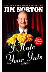 I Hate Your Guts by Jim Norton (2009-08-11)