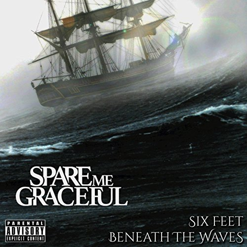 Six Feet Beneath the Waves - EP [Explicit]