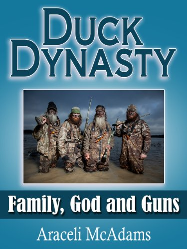 Duck Dynasty:  Family, God and Guns / Kindle Edition