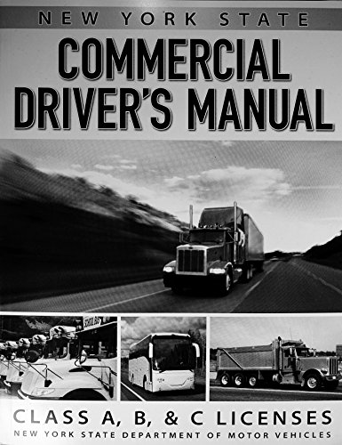 License Commercial - New York State Commercial Driver's Manual Class A, B & C Licenses