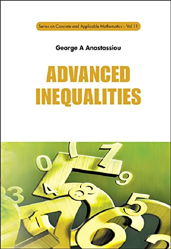 Advanced Inequalities (Series on Concrete and Applicable Mathematics)
