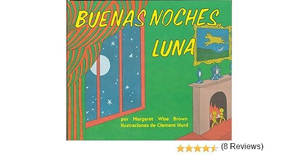 Buenas Noches, Luna: Amazon.es: Margaret Wise Brown, Clement Hurd: Libros