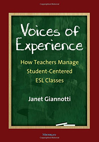 Voices of Experience: How Teachers Manage Student-Centered ESL Classes