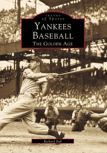 Pdf History Yankees Baseball: The Golden Age (Images of America: New York)
