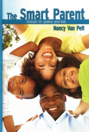 Nancy Van Pelt,the Smart Parent: Strategies for Growing Great Kid pdf epub
